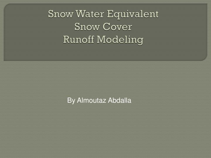 snow water equivalent snow cover runoff modeling n.