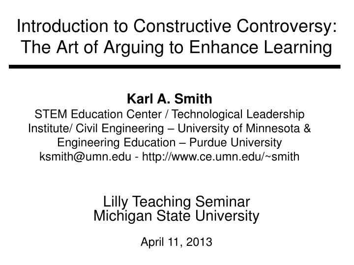 introduction to constructive controversy the art of arguing to enhance learning n.