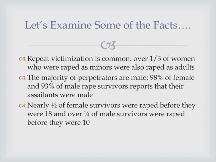 Let's Examine Some of the Facts….