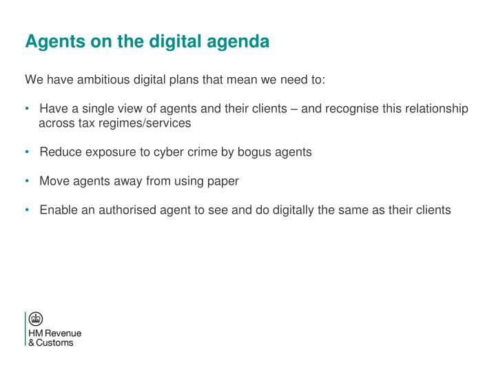 Agents on the digital agenda