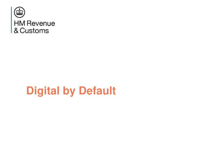 Digital by Default