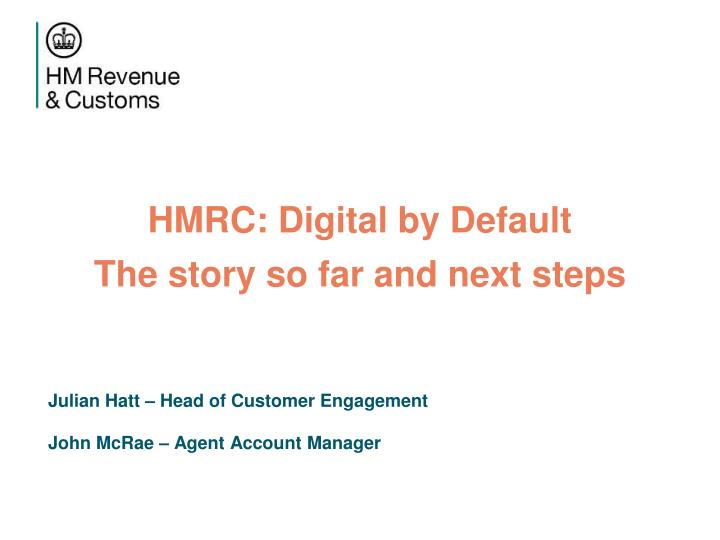 Hmrc digital by default the story so far and next steps