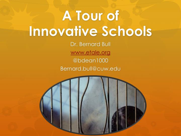 a tour of innovative schools n.