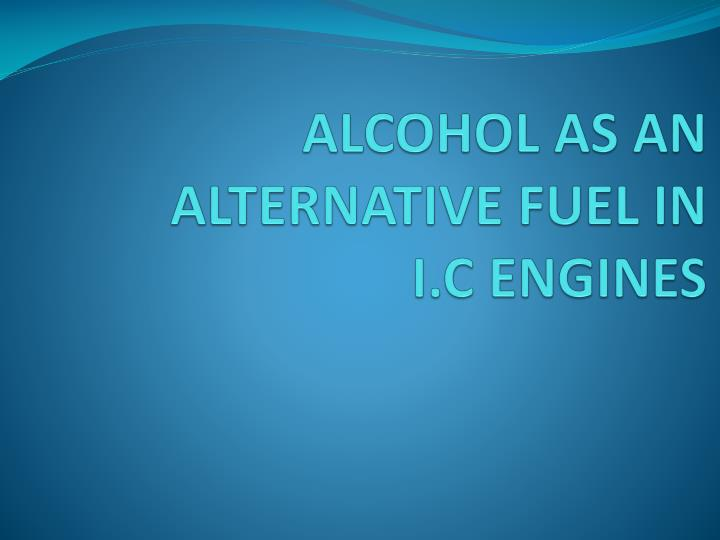 alcohol as an alternative fuel in i c engines n.