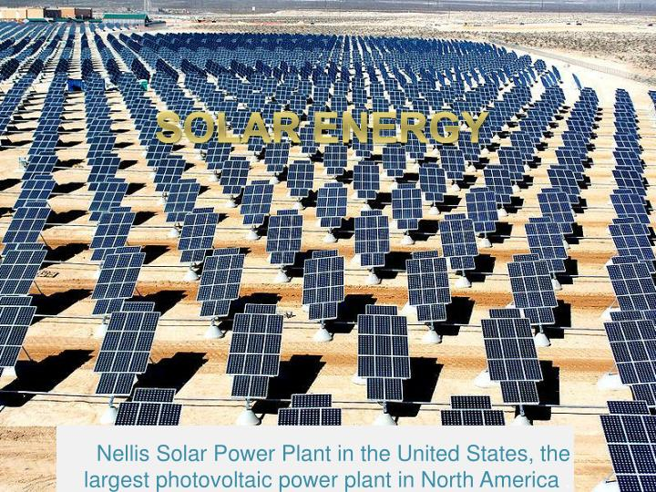 nellis solar power plant in the united states the largest photovoltaic power plant in north america n.