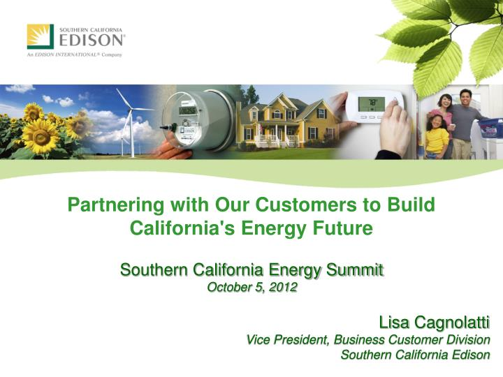 partnering with our customers to build california s energy future n.