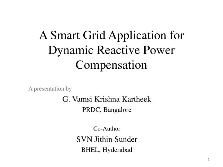 a smart grid application for dynamic reactive power compensation n.