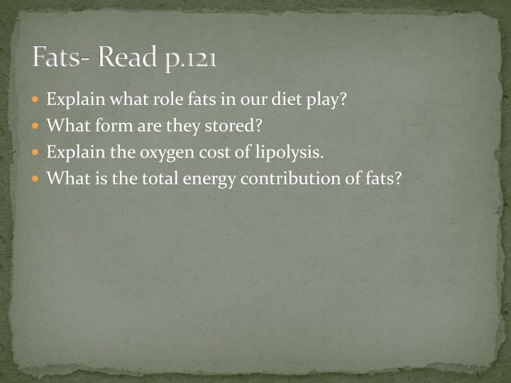 Fats- Read p.121