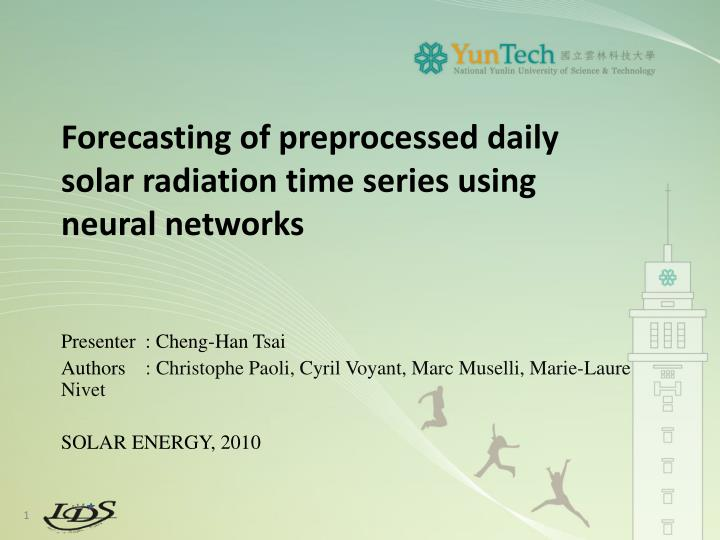 forecasting of preprocessed daily solar radiation time series using neural networks n.