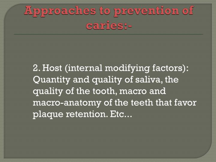 Approaches to prevention of caries:-