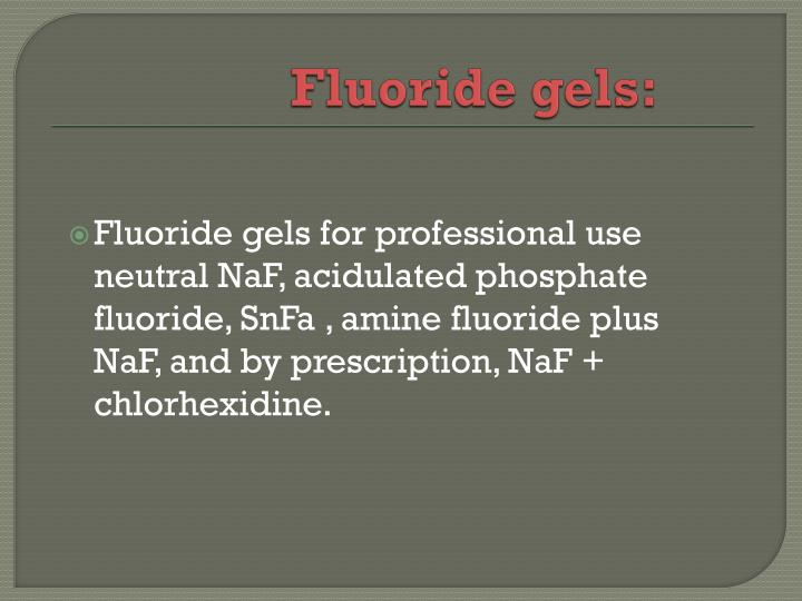 Fluoride gels: