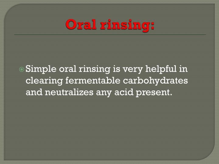 Oral rinsing: