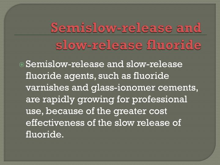 Semislow-release and slow-release fluoride