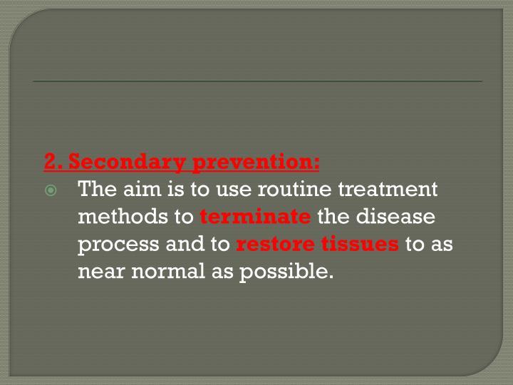 2. Secondary prevention: