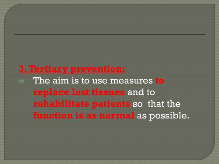 3. Tertiary prevention: