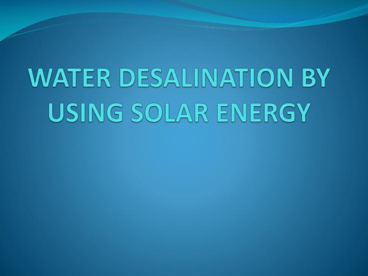 water desalination by using solar energy n.