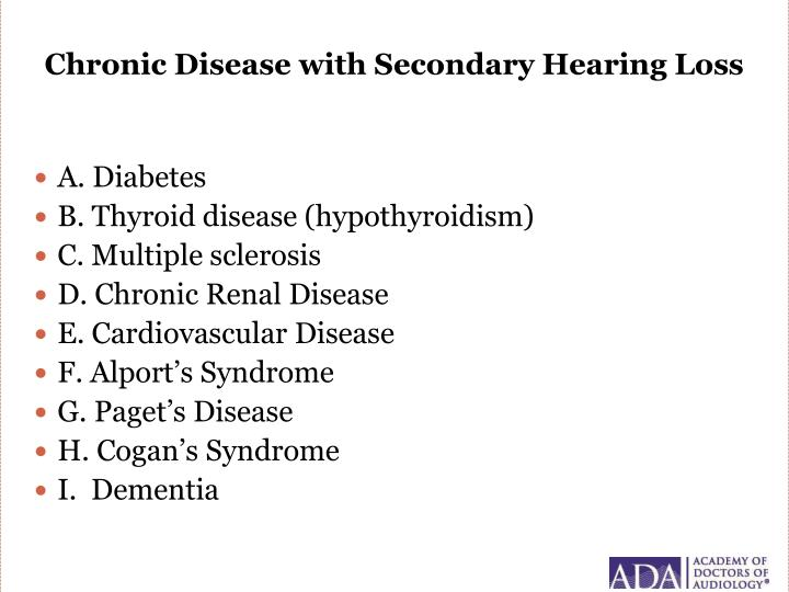 Chronic disease with s econdary hearing loss
