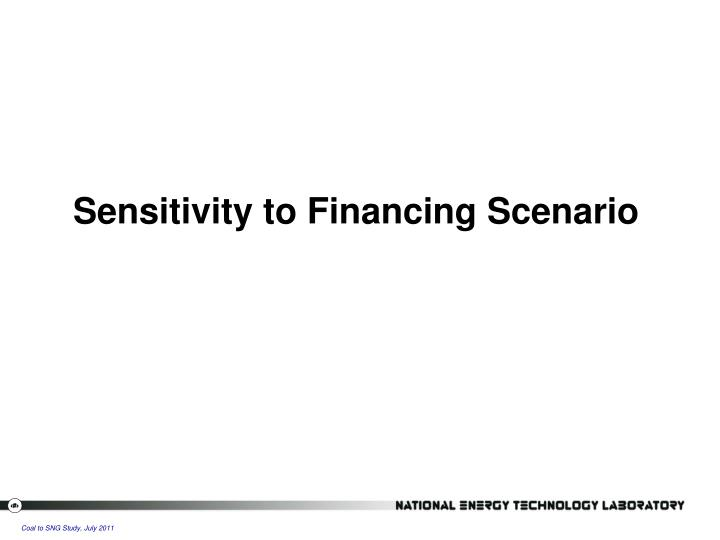 Sensitivity to Financing Scenario