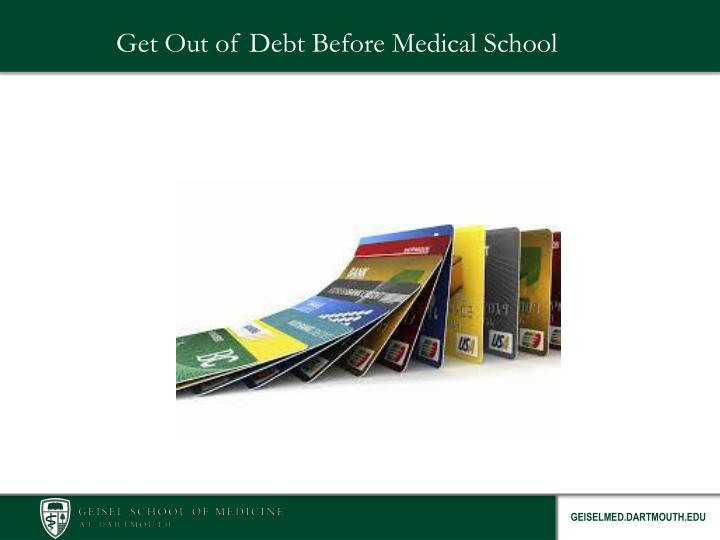 Get Out of Debt Before Medical School