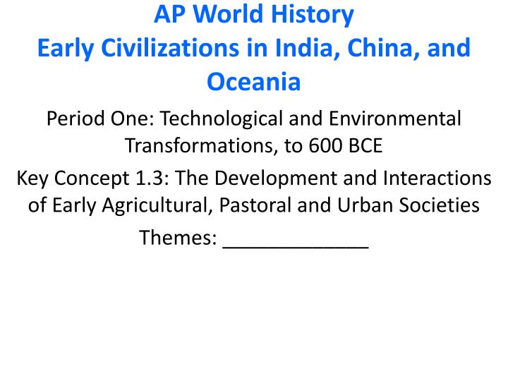 ap world history early civilizations in india china and oceania n.