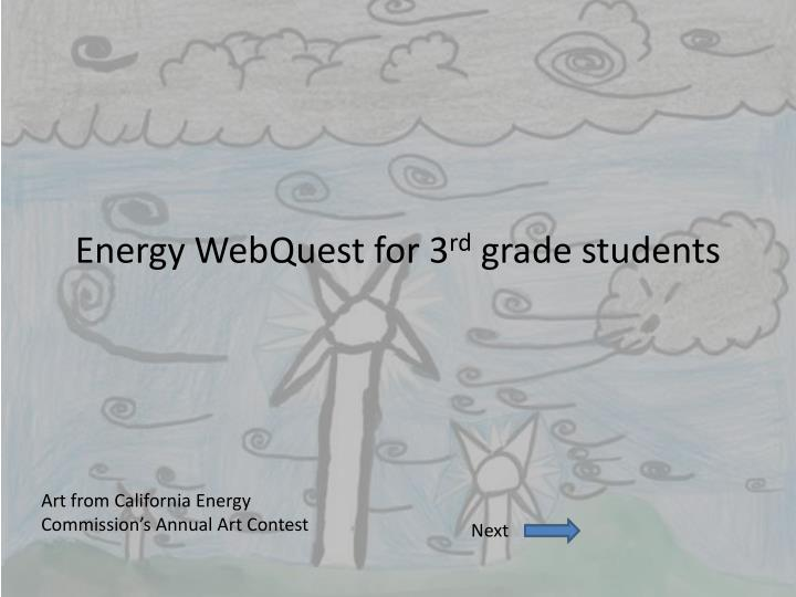 energy webquest for 3 rd grade students n.