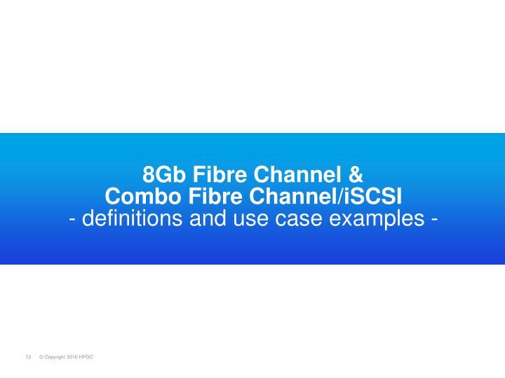 8Gb Fibre Channel &