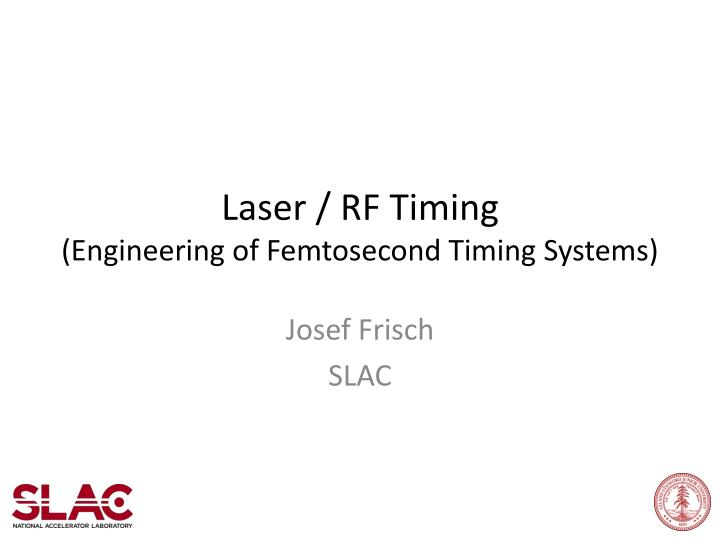 laser rf timing e ngineering of femtosecond timing systems n.