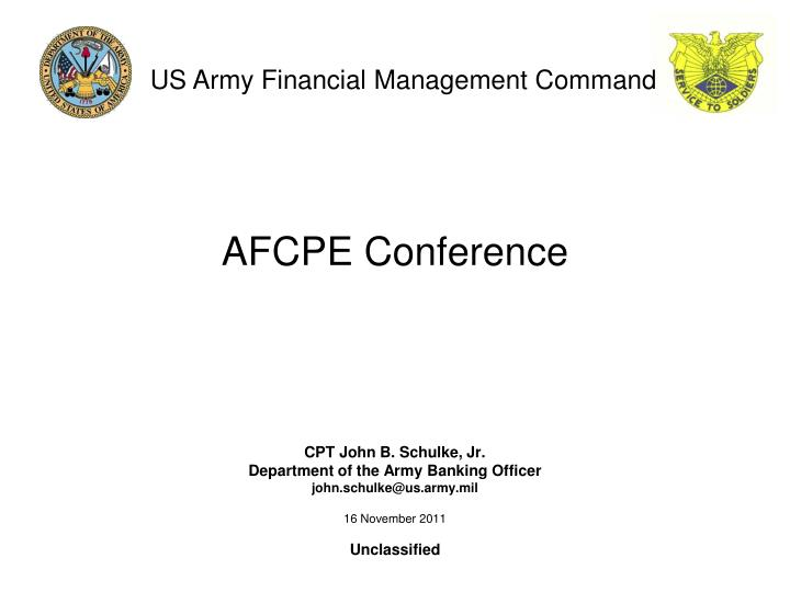 Ppt afcpe conference cpt john b schulke jr department of the us army financial management command toneelgroepblik Choice Image