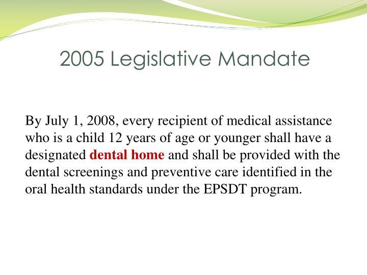 2005 Legislative Mandate