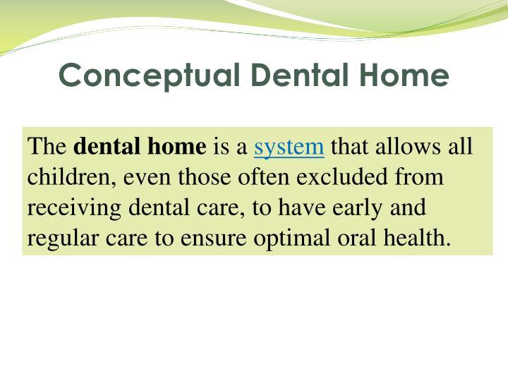 Conceptual Dental Home