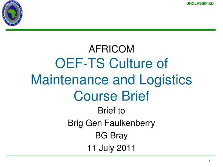 africom oef ts culture of maintenance and logistics course brief n.