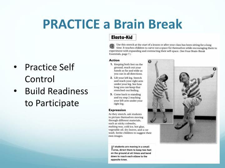 PRACTICE a Brain Break