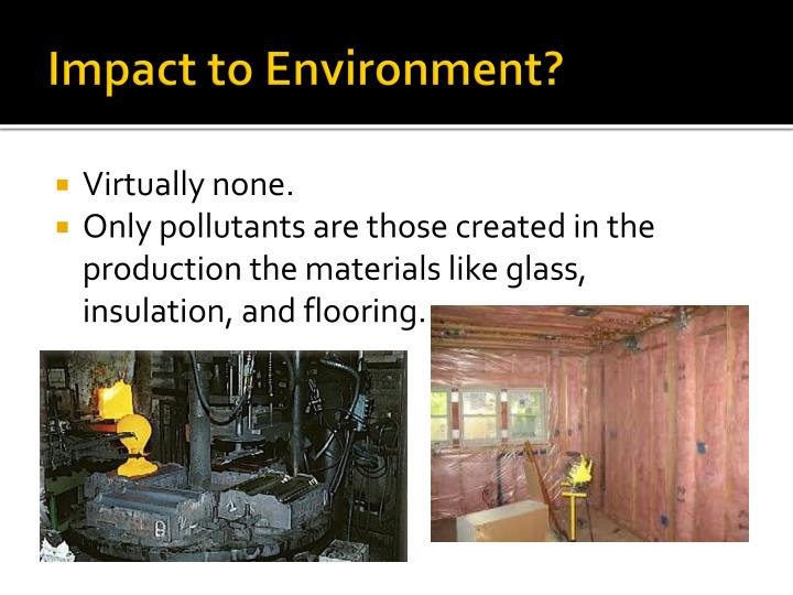 Impact to Environment?