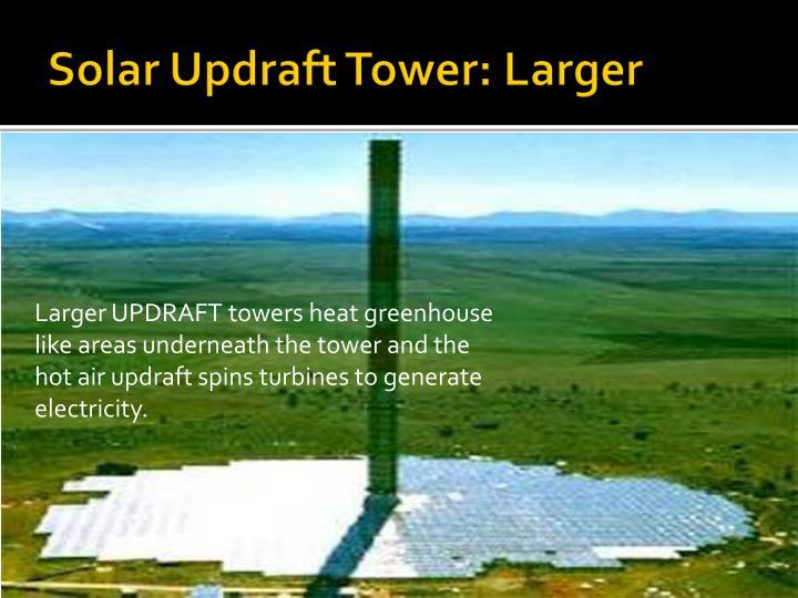 Solar Updraft Tower: Larger