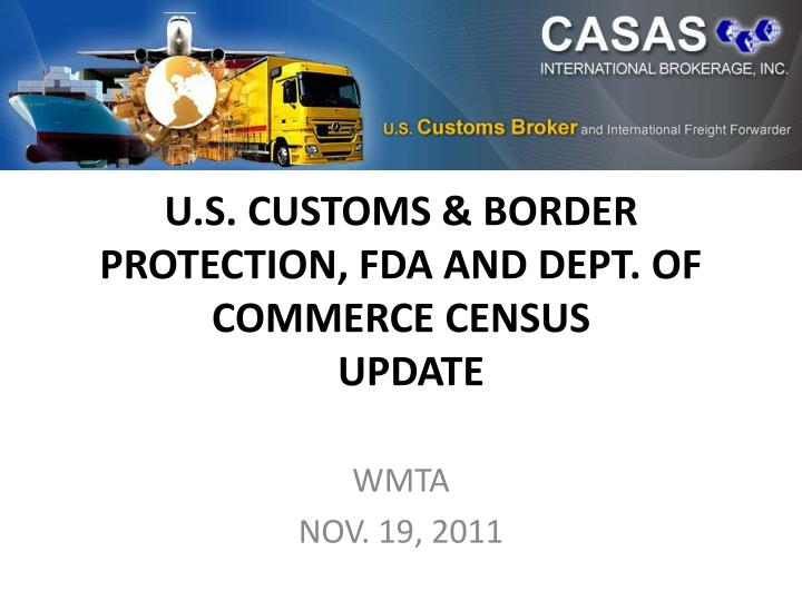 u s customs border protection fda and dept of commerce census update n.