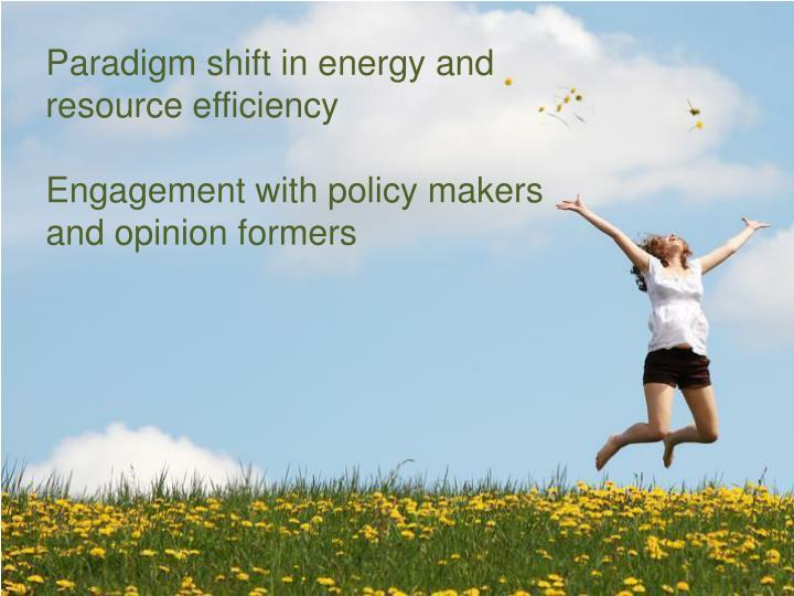 Paradigm shift in energy and resource efficiency