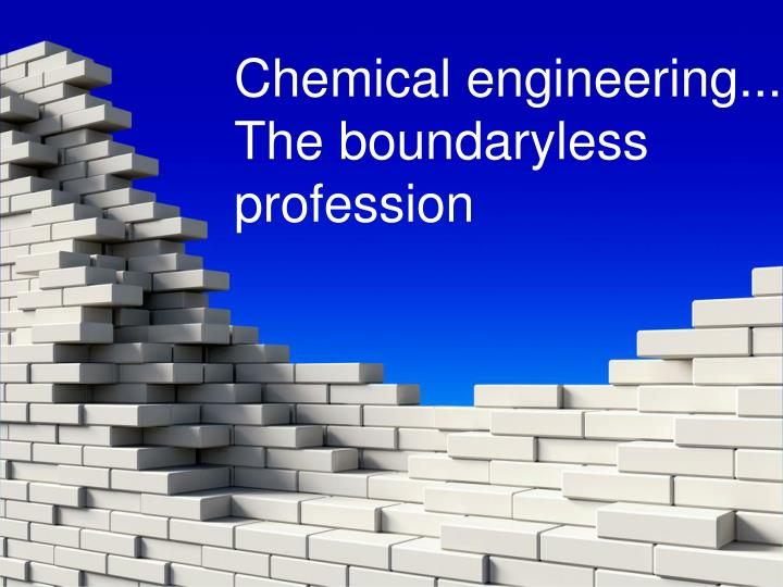 Chemical engineering...