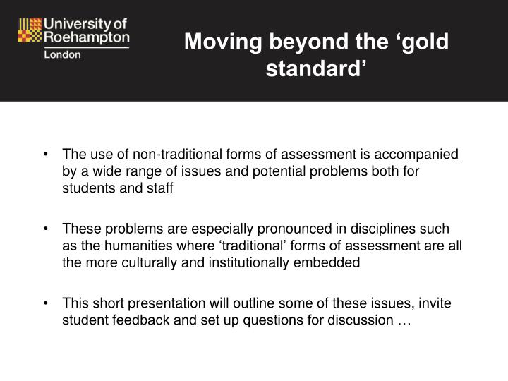 Moving beyond the gold s tandard