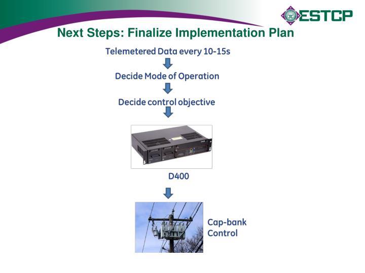 Next Steps: Finalize Implementation Plan