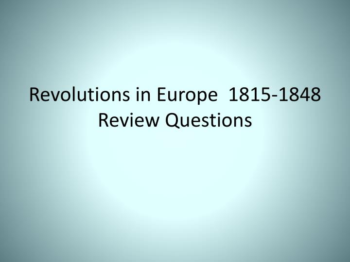 revolutions in europe 1815 1848 review questions n.