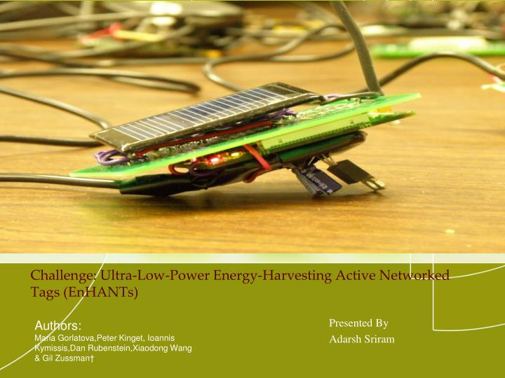 challenge ultra low power energy harvesting active networked tags enhants n.