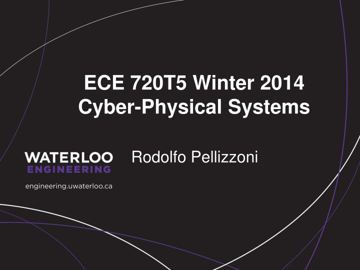 ece 720t5 winter 2014 cyber physical systems n.