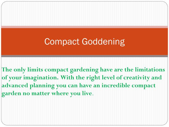 Compact goddening1