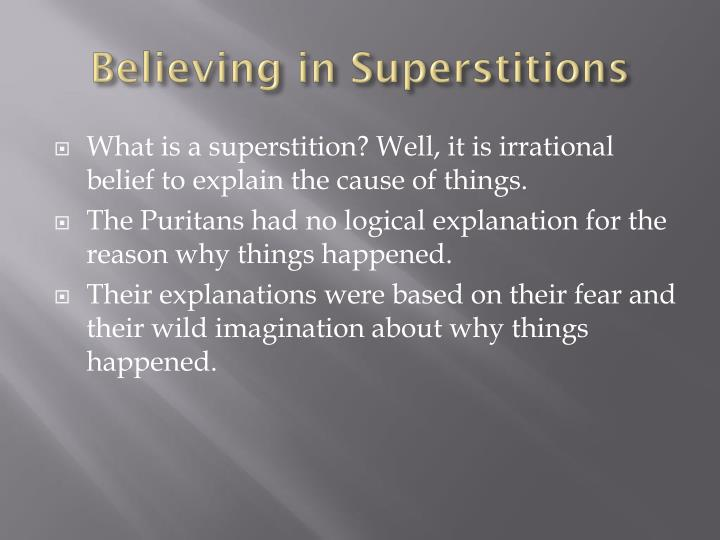 believing in superstitions vampires The vampire is the name of a dead man with supernatural powers who gets up from the grave at night and sucks people's blood today stories about vampires we reject as pure superstition.