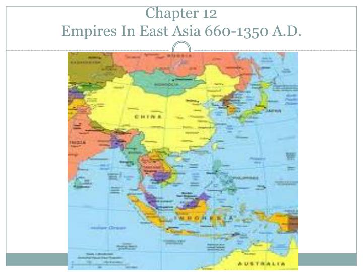 chapter 12 empires in east asia 660 1350 a d n.