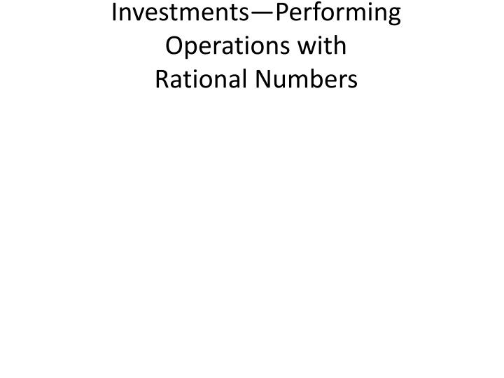 investments performing operations with rational numbers n.