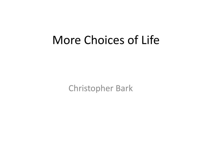 more choices of life n.