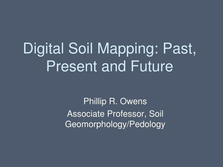 Digital soil mapping past present and future