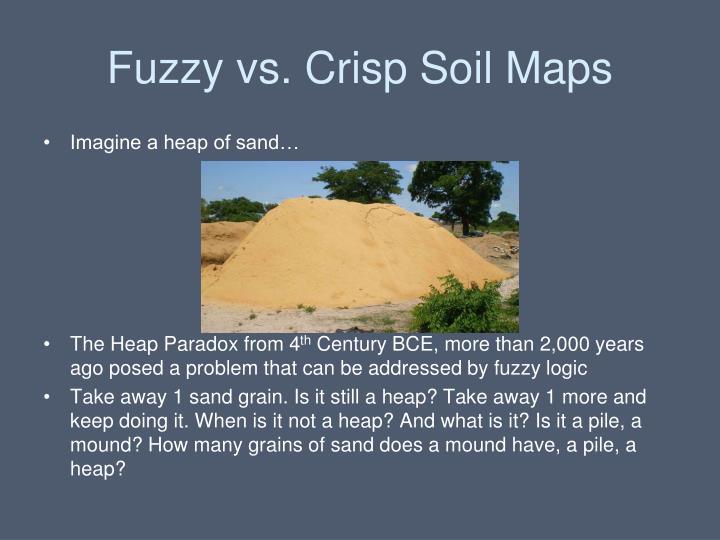 Fuzzy vs. Crisp Soil Maps