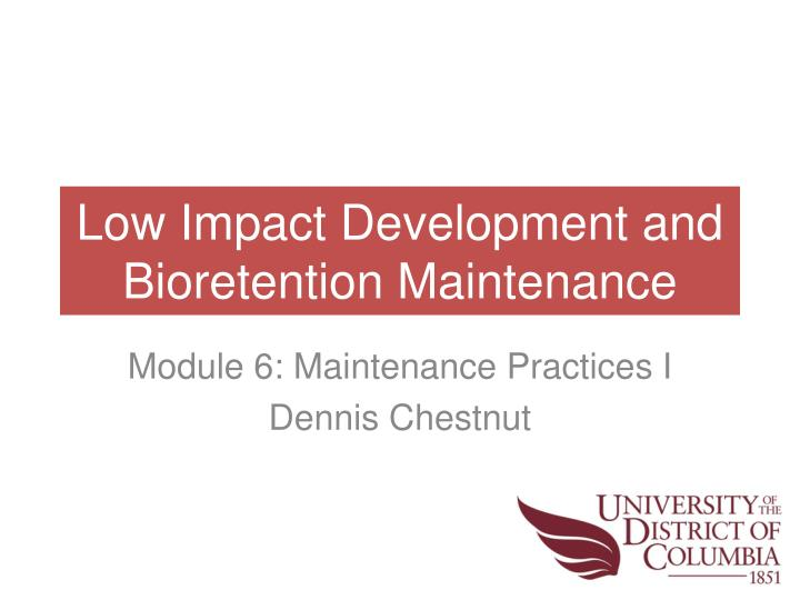 low impact development and bioretention maintenance n.